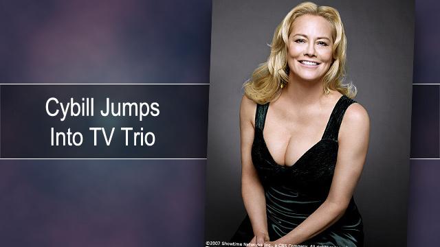 Cybill jumps into TV trio