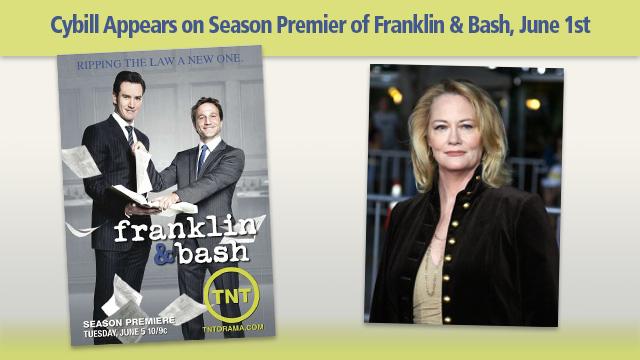 Cybill Appears on Season Premier of Franklin & Bash, June 1st