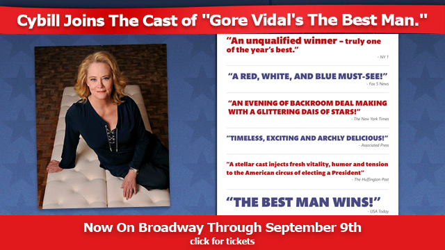 "Cybill Shepherd joining the cast of ""Gore Vidal's The Best Man."""